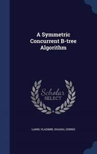 A Symmetric Concurrent B-Tree Algorithm