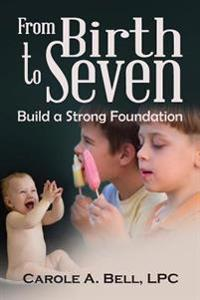 From Birth to Seven: Build a Strong Foundation