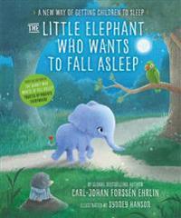 The Little Elephant Who Wants to Fall Asleep