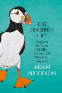 Seabirds cry - the lives and loves of puffins, gannets and other ocean voya