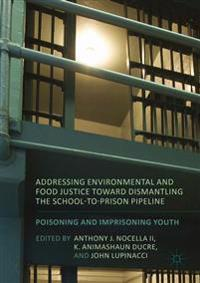 Addressing Environmental and Food Justice Toward Dismantling the School-to-Prison Pipeline