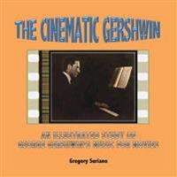 The Cinematic Gershwin