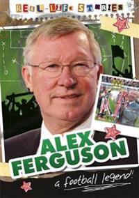 Real-Life Stories: Alex Ferguson