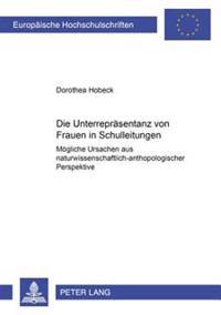 Die Unterrepraesentanz Von Frauen in Schulleitungen: Moegliche Ursachen Aus Naturwissenschaftlich-Anthropologischer Perspektive