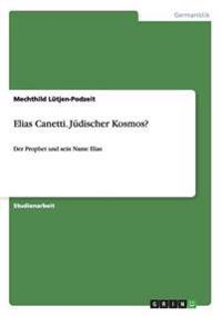 Elias Canetti. Judischer Kosmos?