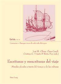 Escrituras y Reescrituras del Viaje: Miradas Plurales a Traves del Tiempo y de Las Culturas
