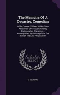 The Memoirs of J. Decastro, Comedian