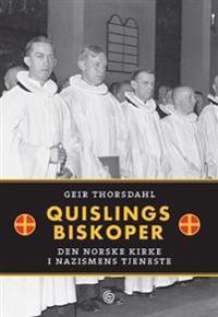 Quislings biskoper - Geir Thorsdahl pdf epub