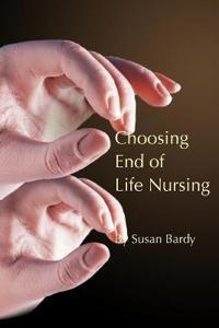 Choosing end of life nursing