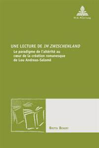 Une Lecture de «im Zwischenland»: Le Paradigme de l'Altérité Au Coeur de la Création Romanesque de Lou Andreas-Salomé