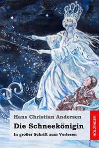 Die Schneekönigin: In Großer Schrift Zum Vorlesen