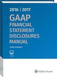 GAAP Financial Statement Disclosures Manual, 2016-2017