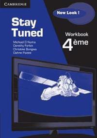 Stay Tuned New Look! Workbook for 4eme