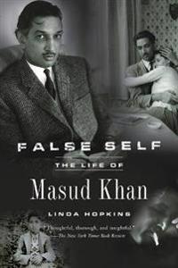 False Self: The Life of Masud Khan