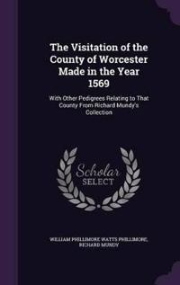 The Visitation of the County of Worcester Made in the Year 1569