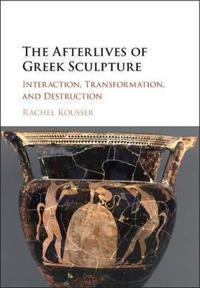 The Afterlives of Greek Sculpture