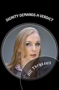 Dignity Demands a Verdict
