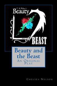 Beauty and the Beast: An Original Play