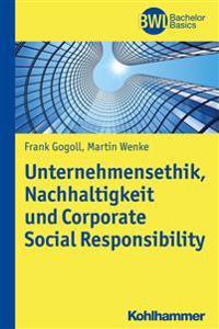 Unternehmensethik, Nachhaltigkeit Und Corporate Social Responsibility: Instrumente Zur Systematischen Einfuhrung Eines Verantwortungsmanagements in Un