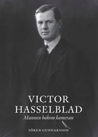 Victor Hasselblad : mannen bakom kameran