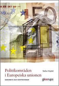 Politikområden i Europeiska unionen : Samarbete och kontroverser