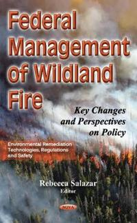 Federal Management of Wildland Fire