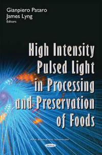 High Intensity Pulsed Light in Processing and Preservation of Foods