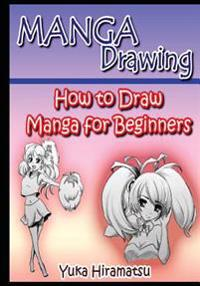 Manga Drawing: How to Draw Manga for Beginners