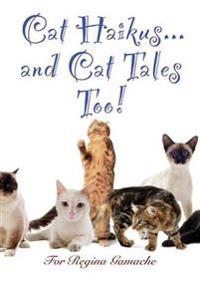 Cat Haikus and Cat Tales, Too!
