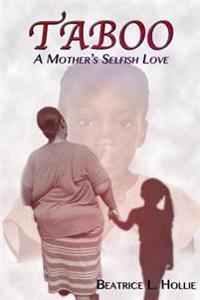 Taboo: A Mother's Selfish Love