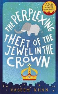 Perplexing theft of the jewel in the crown - baby ganesh agency book 2