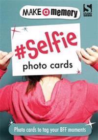 Make a Memory #Selfie Photo Cards