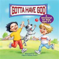 Gotta Have God a Devotional for Boys Ages 4-7