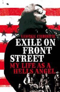 Exile on front street - my life as a hells angel