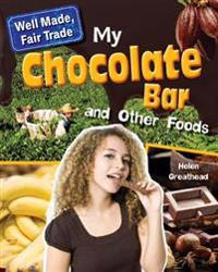 My Chocolate Bar and Other Foods