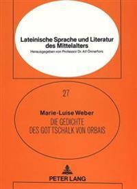 Die Gedichte Des Gottschalk Von Orbais