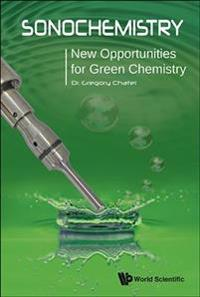 Sonochemistry: New Opportunities for Green Chemistry