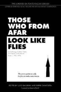 Those Who from Afar Look Like Flies: An Anthology of Italian Poetry from Pasolini to the Present, Tome 1, 1956-1975