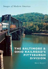 The Baltimore & Ohio Railroad's Pittsburgh Division