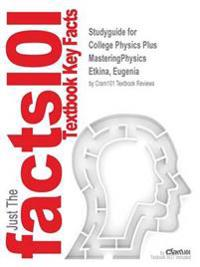 Studyguide for College Physics Plus Masteringphysics by Etkina, Eugenia, ISBN 9780321715357