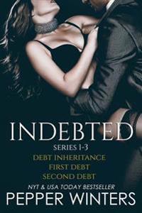 Indebted Series 1-3: Debt Inheritance, First Debt, Second Debt