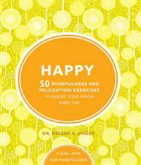Happy - 50 mindfulness exercises to boost your mood every day