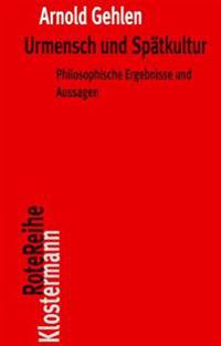 Urmensch Und Spatkultur: Philosophische Ergebnisse Und Aussagen