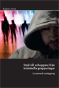 Stöd till avhoppare från kriminella grupperingar. Brå rapport 2016:6 : En nationell kartläggning