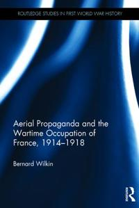 Aerial Propaganda and the Wartime Occupation of France, 1914-18