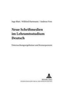 Neue Schriftmedien Im Lehramtsstudium Deutsch
