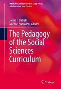 The Pedagogy of the Social Sciences Curriculum