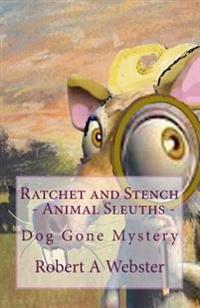Ratchet and Stench - Animal Slueths: Dog Gone Mystery