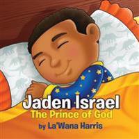 Jaden Israel: The Prince of God