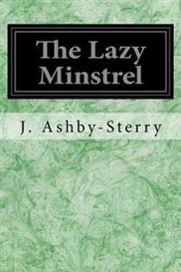 The Lazy Minstrel